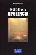 Portada de HIJOS DE LA OPULENCIA