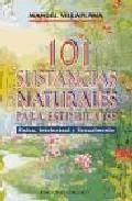 Portada de 101 SUSTANCIAS NATURALES PARA ESTIMULARSE FISICA, INTELECTUAL Y SEXUALMENTE
