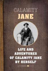 Portada de THE LIFE AND ADVENTURES OF CALAMITY JANE