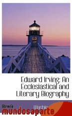 Portada de EDWARD IRVING: AN ECCLESIASTICAL AND LITERARY BIOGRAPHY