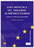 Portada de GUIA DIDACTICA DEL DISCURSO ACADEMICO ESCRITO: ¿COMO SE ESCRIBE UNA MONOGRAFIA?