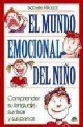 Portada de EL MUNDO EMOCIONAL DEL NIÑO: COMPRENDER SU LENGUAJE, SUS RISAS Y SUS PENAS
