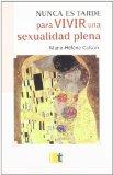 Portada de NUNCA ES TARDE PARA VIVIR UNA SEXUALIDAD PLENA