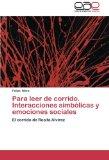 Portada de PARA LEER DE CORRIDO. INTERACCIONES SIMBÓLICAS Y EMOCIONES SOCIALES: EL CORRIDO DE ROSITA ALVIREZ