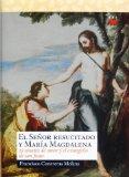 Portada de EL SEÑOR RESUCITADO Y MARIA MAGDALENA. 30 SONETOS DE AMOR Y EL EVANGELIO DE SAN JUAN