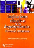 Portada de IMPLICACIONES EDUCATIVAS DE LAS DROGODEPENDENCIAS: PREVENCION Y TRATAMIENTO