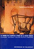Portada de LA TIERRA DE CAMPOS A FINES DE LA EDAD MEDIA: ECONOMIA, SOCIEDAD Y ACCION POLITICA CAMPESINA