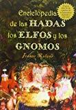 Portada de ENCICLOPEDIA DE LAS HADAS, LOS ELFOS Y GNOMOS