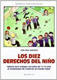 Portada de LOS DIEZ DERECHOS DEL NIÑO: TALLERES PARA TRABAJAR CON NIÑOS DE 7A 12 AÑOS EL COMPROMISO DE CONSTRUIR UN MUNDO MEJOR