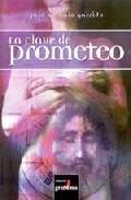 Portada de LA CLAVE DE PROMETEO