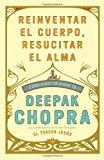 Portada de REINVENTAR EL CUERPO, RESUCITAR EL ALMA: COMO CREAR UN NUEVO TU (VINTAGE ESPANOL)