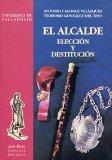 Portada de EL ALCALDE: ELECCION Y DESTITUCION