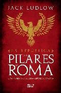 Portada de LOS PILARES DE ROMA: EL SANGRIENTO FINAL DE LA REPUBLICA ROMANA