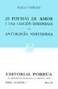 Portada de 20 POEMAS DE AMOR Y UNA CANCION DESESPERADA: ANTOLOGIA NERUDIANA