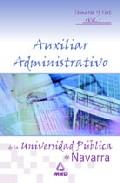 Portada de AUXILIARES ADMINISTRATIVOS DE LA UNIVERSIDAD PUBLICA DE NAVARRA. TEMARIO Y TEST