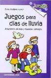 Portada de JUEGOS PARA DIAS DE LLUVIA: ADAPTADOS AL AULA Y ESPACIOS CERRADOS