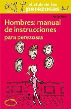 Portada de HOMBRES: MANUAL DE INSTRUCCIONES PARA LAS PEREZOSAS