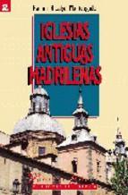 Portada de IGLESIAS ANTIGUAS MADRILEÑAS