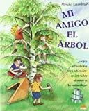 Portada de MI AMIGO EL ARBOL: JUEGOS Y ACTIVIDADES PARA ESTIMULAR EN LOS NIÑOS EL AMOR A LA NATURALEZA