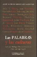 Portada de LAS PALABRAS Y LAS CULTURAS: CATORCE DIALOGOS HUMANISTICOS EN CLAVE ANTROPOLOGICA