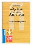 Portada de EL ESPAÑOL DE ESPAÑA Y EL ESPAÑOL DE AMERICA: VOCABULARIO COMPARADO