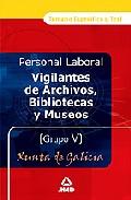 Portada de VIGILANTES DE ARCHIVOS, BIBLIOTECAS Y MUSEOS DE LA XUNTA DE GALICIA. GRUPO V: TEMARIO Y TEST