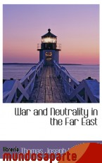 Portada de WAR AND NEUTRALITY IN THE FAR EAST