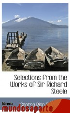 Portada de SELECTIONS FROM THE WORKS OF SIR RICHARD STEELE