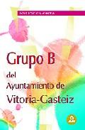 Portada de GRUPO B DEL AYUNTAMIENTO DE VITORIA-GASTEIZ. TEST PARTE GENERAL
