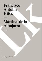 Portada de MÁRTIRES DE LA ALPUJARRA (EBOOK)