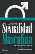 Portada de TODO SOBRE SEXUALIDAD MASCULINA: DE ESO SI SE HABLA