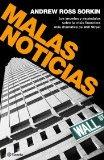 Portada de MALAS NOTICIAS: LOS SECRETOS Y ESCANDALOS SOBRE LA CRISIS FINANCIERA MAS DRAMATICA DE WALL STREET