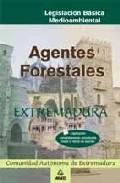 Portada de AGENTE FORESTAL DE EXTREMADURA: LEGISLACION BASICA