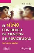 Portada de EL NIÑO CON DEFICIT DE ATENCION E HIPERACTIVIDAD: GUIA PARA PADRES
