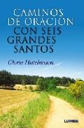 Portada de CAMINOS DE ORACION CON SEIS GRANDES SANTOS