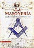 Portada de LA MASONERIA: UNA HERMANDAD DE CARACTER SECRETO