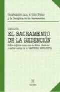 Portada de EL SACRAMENTO DE LA REDENCION SOBRA ALGUNAS COSAS QUE DEBEN OBSERVAR O EVITAR ACERCA DE LA SANTISIMA EUCARISTIA