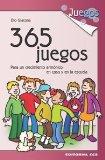 Portada de 365 JUEGOS PARA UN CRECIMIENTO ARMONICO EN CASA Y EN LA ESCUELA