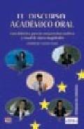 Portada de EL DISCURSO ACADEMICO ORAL: GUIA DIDACTICA PARA LA COMPRENSION AUDITIVA Y VISUAL DE CLASES MAGISTRALES