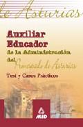 Portada de AUXILIAR EDUCADOR DE LA ADMINISTRACION DEL PRINCIPADO DE ASTURIAS: TEST Y CASOS PRACTICOS