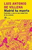Portada de MADRID HA MUERTO: ESPLENDOR Y CAOS EN UNA CIUDAD FELIZ DE LOS OCHENTA