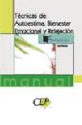 Portada de MANUAL TECNICAS AUTOESTIMA, BIENESTAR EMOCIONAL Y RELAJACION. FORMACION