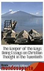 Portada de THE KEEPER OF THE KEYS: BEING ESSAYS ON CHRISTIAN THOUGHT IN THE TWENTIETH