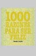 Portada de 1000 RAZONES PARA SER FELIZ