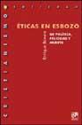 Portada de ETICAS EN ESBOZO: DE POLITICA, FELICIDAD Y MUERTE