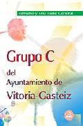 Portada de GRUPO C DEL AYUNTAMIENTO DE VITORIA-GASTEIZ. TEMARIO Y TEST DE LAPARTE GENERAL