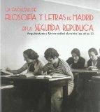 Portada de LA FACULTAD DE FILOSOFIA Y LETRAS DE MADRID EN LA SEGUNDA REPUBLICA
