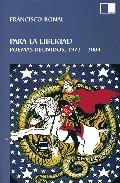 Portada de PARA LA LIBERTAD: POEMAS REUNIDOS, 1972-2003