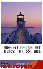 Portada de REVEREND GEORGE LEON WALKER, D.D., 1830-1900
