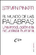 Portada de EL MUNDO DE LAS PALABRAS: UNA INTRODUCCION A LA NATURALEZA HUMANA